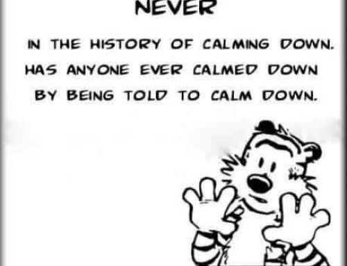 3 REASONS WHY NOT TO SAY 'CALM DOWN' to a distressed person & what to do and say instead